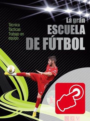 cover image of La gran escuela de fútbol--con vídeos