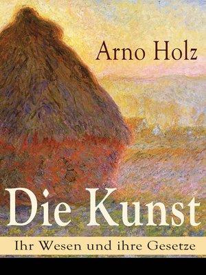 cover image of Die Kunst--Ihr Wesen und ihre Gesetze
