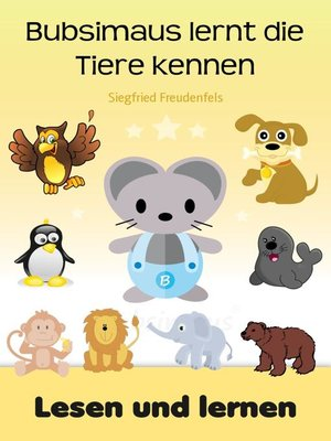 cover image of Bubsimaus lernt die Tiere kennen
