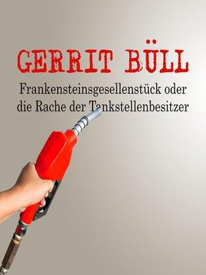 cover image of Frankensteinsgesellenstück oder die Rache der Tankstellenbesitzer