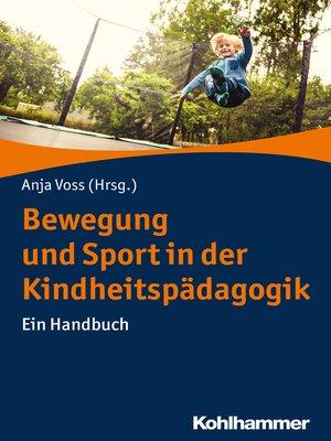cover image of Bewegung und Sport in der Kindheitspädagogik