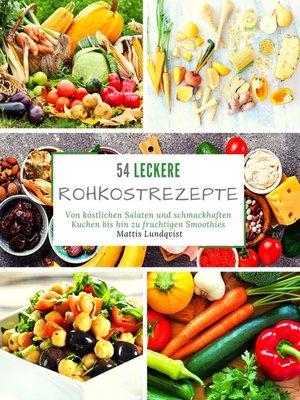 cover image of 54 Leckere Rohkostrezepte