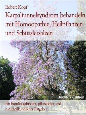 cover image of Karpaltunnelsyndrom behandeln mit Homöopathie, Heilpflanzen und Schüsslersalzen