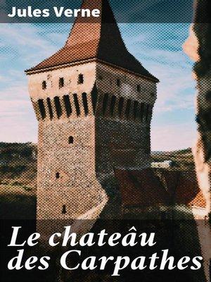 cover image of Le chateâu des Carpathes
