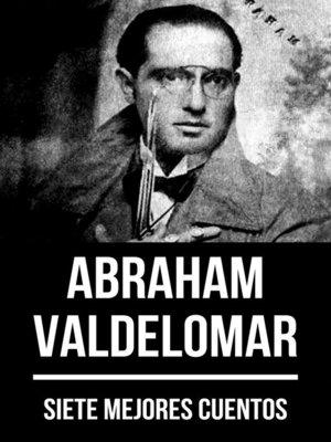 cover image of 7 mejores cuentos de Abraham Valdelomar