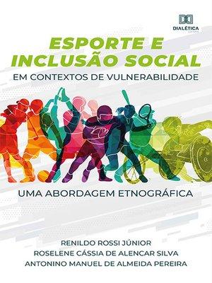 cover image of Esporte e Inclusão Social em contextos de vulnerabilidade