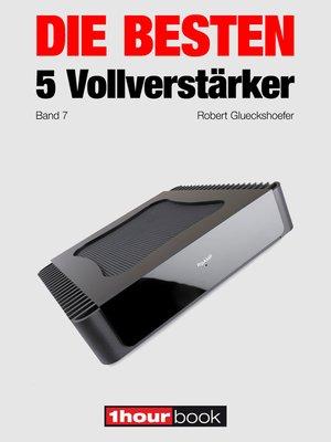 cover image of Die besten 5 Vollverstärker (Band 7)