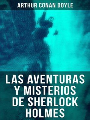 cover image of Las aventuras y misterios de Sherlock Holmes