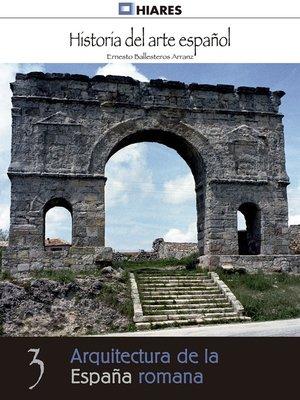 cover image of Arquitectura de la España romana