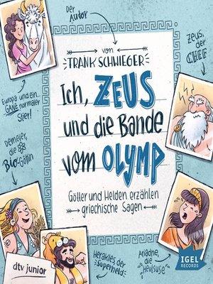 cover image of Ich, Zeus, und die Bande vom Olymp