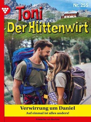cover image of Toni der Hüttenwirt 255 – Heimatroman