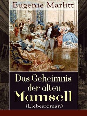 cover image of Das Geheimnis der alten Mamsell (Liebesroman)