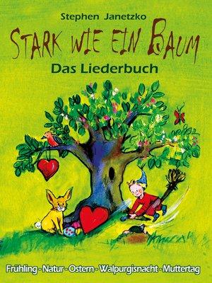 cover image of Stark wie ein Baum--Frühling, Natur, Ostern, Walpurgisnacht, Muttertag