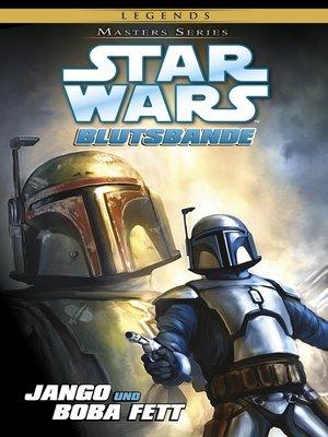 cover image of Star Wars, Masters 15--Jango und Boba Fett-- Blutsbande