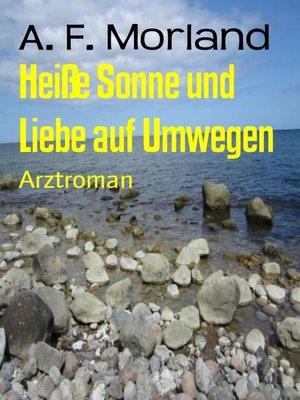 cover image of Heiße Sonne und Liebe auf Umwegen