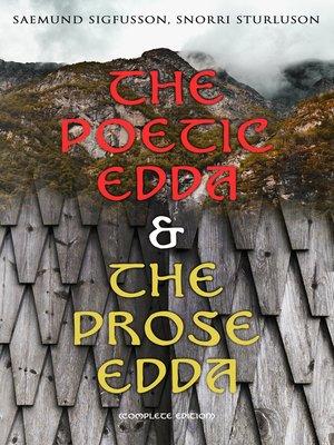 cover image of The Poetic Edda & the Prose Edda (Complete Edition)