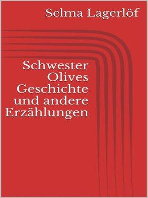 cover image of Schwester Olives Geschichte und andere Erzählungen
