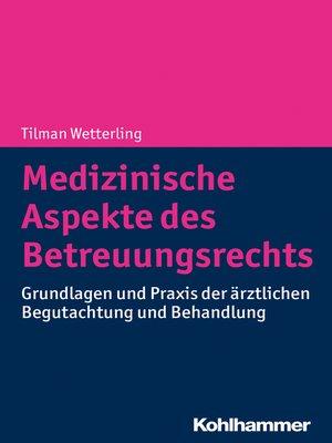 cover image of Medizinische Aspekte des Betreuungsrechts