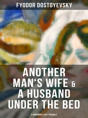 cover image of Another Man's Wife & a Husband Under the Bed (A Humorous Love Triangle)