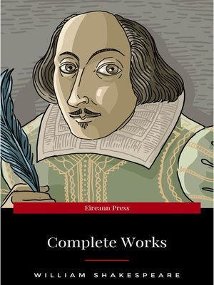 cover image of The Complete Works of William Shakespeare (37 plays, 160 sonnets and 5 Poetry Books With Active Table of Contents)