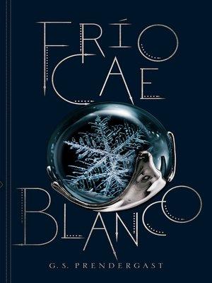 cover image of Frío cae blanco
