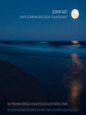 cover image of Schlaf gut! Sanfte Gitarrenklänge gegen Schlaflosigkeit--Traumhafte Entspannungsmusik mit beruhigenden Ozeanwellen