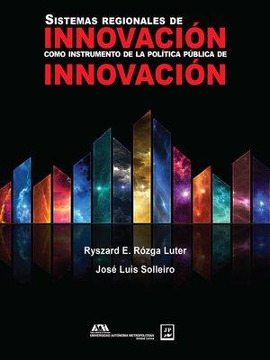 cover image of Sistemas regionales de innovación como instrumento de la política pública de innovación