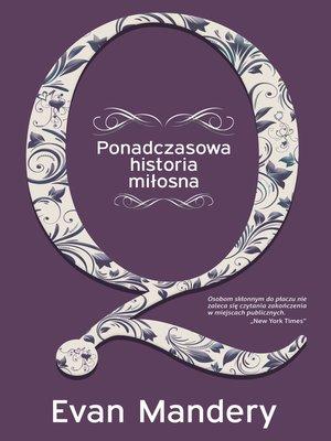 cover image of Q. Ponadczasowa historia milosna