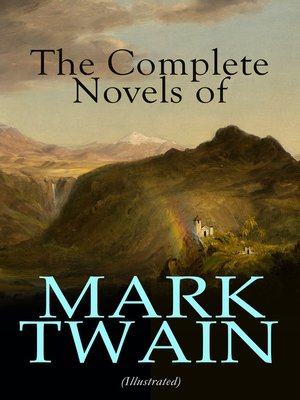 cover image of The Complete Novels of Mark Twain (Illustrated)