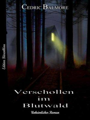 cover image of Verschollen im Blutwald
