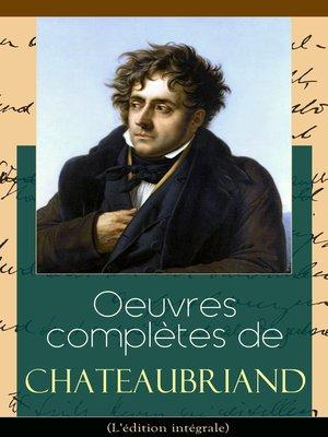 cover image of Oeuvres complètes de Chateaubriand (L'édition intégrale)