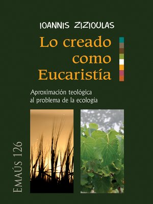 cover image of Lo creado como Eucaristía