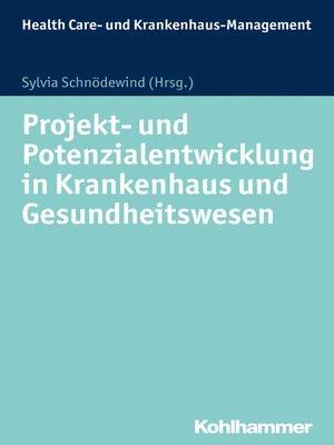 cover image of Projekt- und Potenzialentwicklung in Krankenhaus und Gesundheitswesen