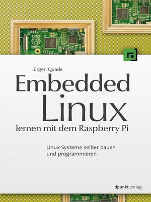 cover image of Embedded Linux lernen mit dem Raspberry Pi