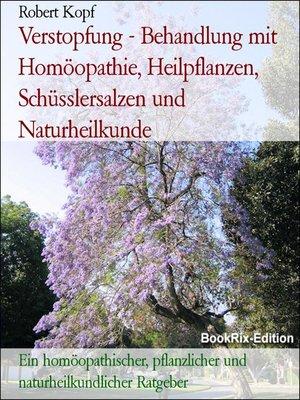 cover image of Verstopfung--Behandlung mit Homöopathie, Heilpflanzen, Schüsslersalzen und Naturheilkunde