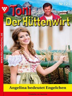cover image of Toni der Hüttenwirt 121 – Heimatroman