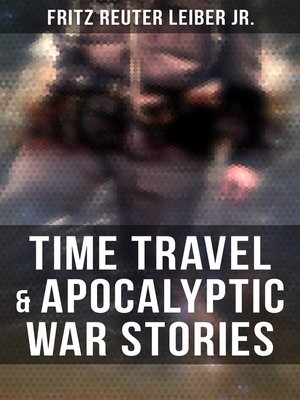 cover image of Time Travel & Apocalyptic War Stories