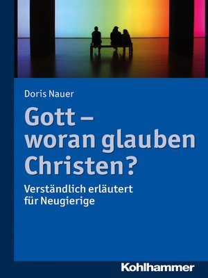 cover image of Gott--woran glauben Christen?