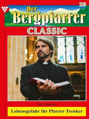 cover image of Der Bergpfarrer Classic 28 – Heimatroman