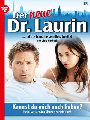 cover image of Der neue Dr. Laurin 15 – Arztroman