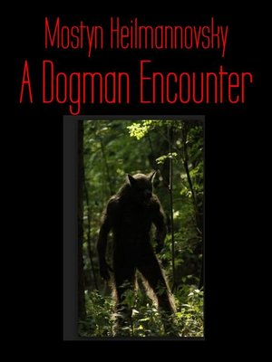 cover image of A Dogman Encounter