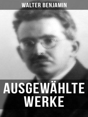 cover image of Ausgewählte Werke von Walter Benjamin