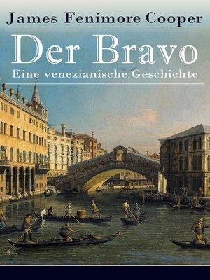 cover image of Der Bravo--Eine venezianische Geschichte