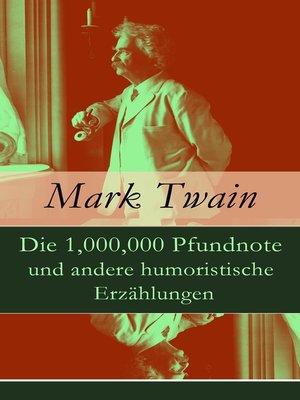 cover image of Die 1,000,000 Pfundnote und andere humoristische Erzählungen