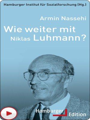 cover image of Wie weiter mit Niklas Luhmann?