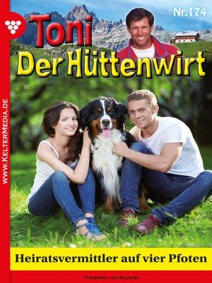 cover image of Toni der Hüttenwirt 174 – Heimatroman