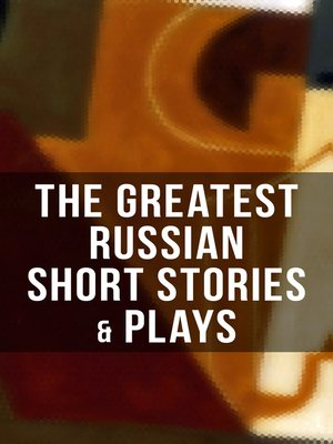 cover image of The Greatest Russian Short Stories & Plays