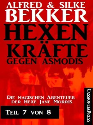 cover image of Hexenkräfte gegen Asmodis, Teil 7 von 8