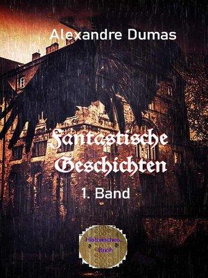 cover image of Fantastische Geschichten 1. Band