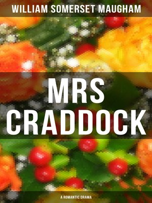 cover image of Mrs Craddock (A Romantic Drama)
